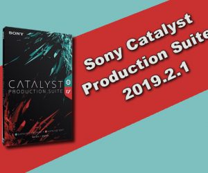 Sony Catalyst Production Suite 2019.2.1