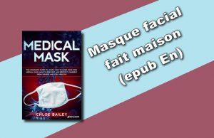 Masque facial fait maison (epub En)