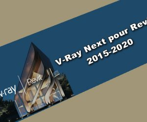 V-Ray Next pour Revit 2015-2020