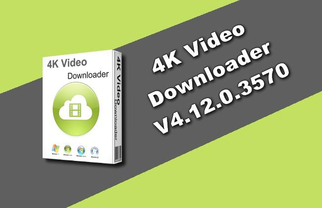 Photo of 4K Video Downloader 4.12.0.3570