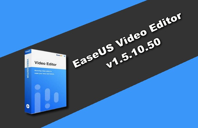 Photo of EaseUS Video Editor v1.5.10.50 Torrent