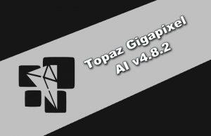 Topaz Gigapixel AI v4.8.2
