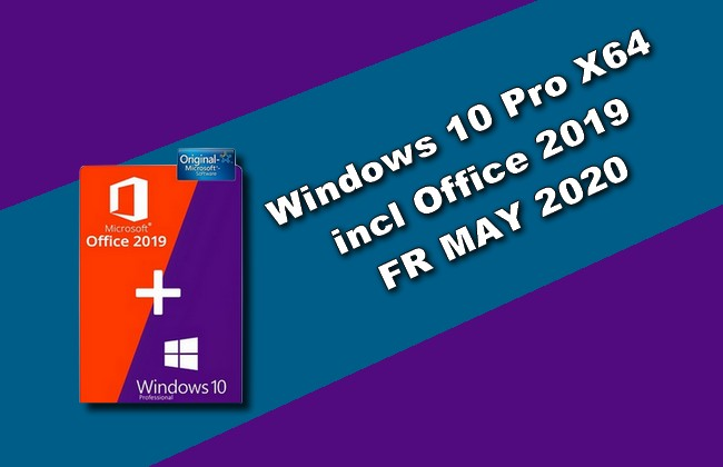Windows 10 Pro X64 incl Office 2019 FR MAY 2020