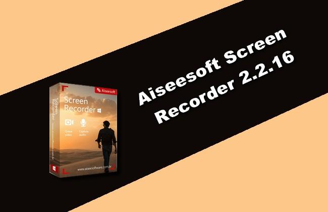 Aiseesoft Screen Recorder 2.2.16 Torrent