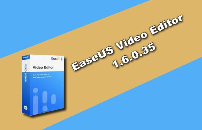 EaseUS Video Editor 1.6.0.35 Torrent