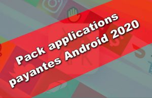 Pack applications payantes Android 2020