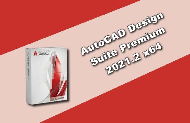 AutoCAD Design Suite Premium 2021.2 x64