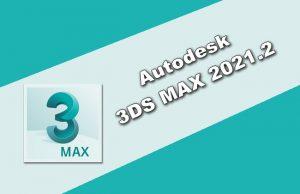 Autodesk 3DS MAX 2021.2 Torrent