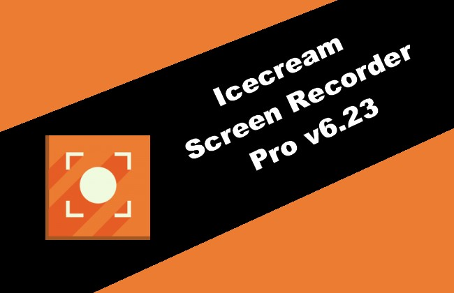 Icecream Screen Recorder Pro v6.23