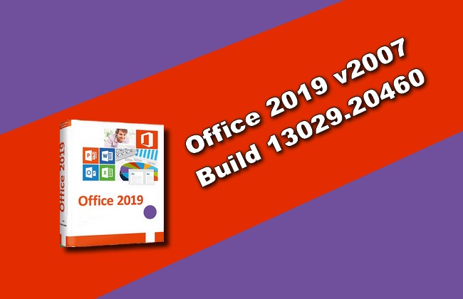 Office 2019 v2007 Build 13029.20460
