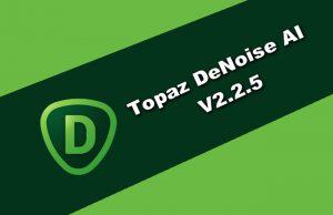 Topaz DeNoise AI v2.2.5 Torrent