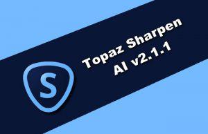 Topaz Sharpen AI v2.1.1 Torrent