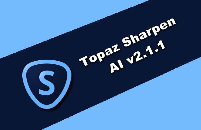 Topaz Sharpen AI v2.1.1 Torrent