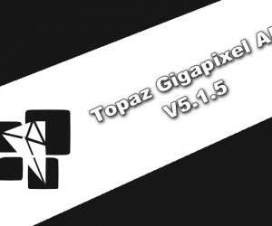 Topaz Gigapixel AI 5.1.5 Torrent