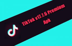 TikTok v17.7.6 Premium Apk