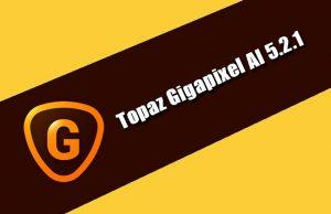 Topaz Gigapixel AI 5.2.1