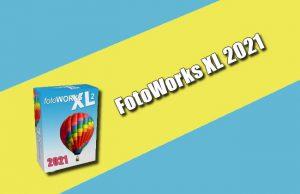 FotoWorks XL 2021 Torrent