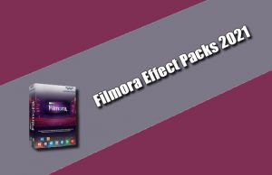 Filmora Effect Packs 2021 Torrent
