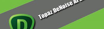 Topaz DeNoise AI 2.3.6