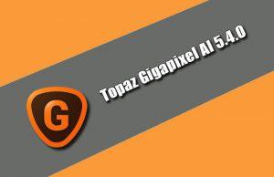 Topaz Gigapixel AI 5.4.0