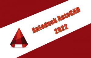 Autodesk AutoCAD 2022 Torrent
