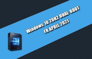 Windows 10 20H2 DUAL-BOOT FR APRIL 2021