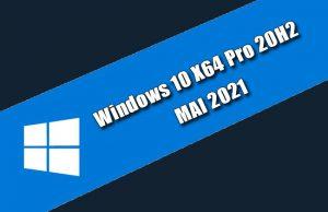 Windows 10 X64 Pro 20H2 MAI 2021