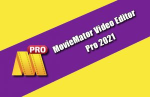MovieMator Video Editor Pro 2021 Torrent